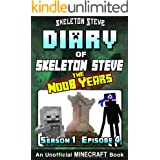 Diary of Minecraft Skeleton Steve the Noob Years - Season 1 Episode 4 (Book 4): Unofficial Minecraft Books for Kids, Teens, &
