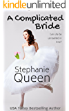 A Complicated Bride: A Sweet Romantic Comedy (Small Town Romance Book 5)