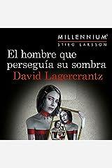 El hombre que perseguía su sombra: Serie Millennium 5 Audible Audiobook