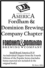 Small Brand America IV.9: Fordham & Dominion Brewing Company Chapter Kindle Edition