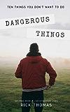 Dangerous Things: Ten Things You Do Not Want To Do (English Edition)