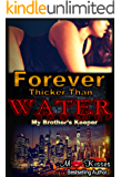 Forever Thicker Than Water: My Brother's Keeper