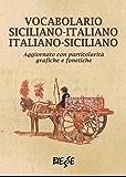 Vocabolario Siciliano-Italiano - Italiano-Siciliano (Biesse) (Italian Edition)