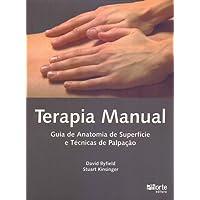 Terapia Manual. Guia de Anatomia de Superfície e Técnicas de Palpação