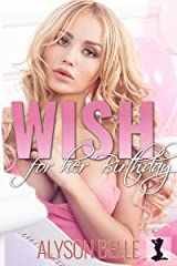 Wish for Her Birthday: A Magical Slow Change Gender Transformation Romance Kindle Edition