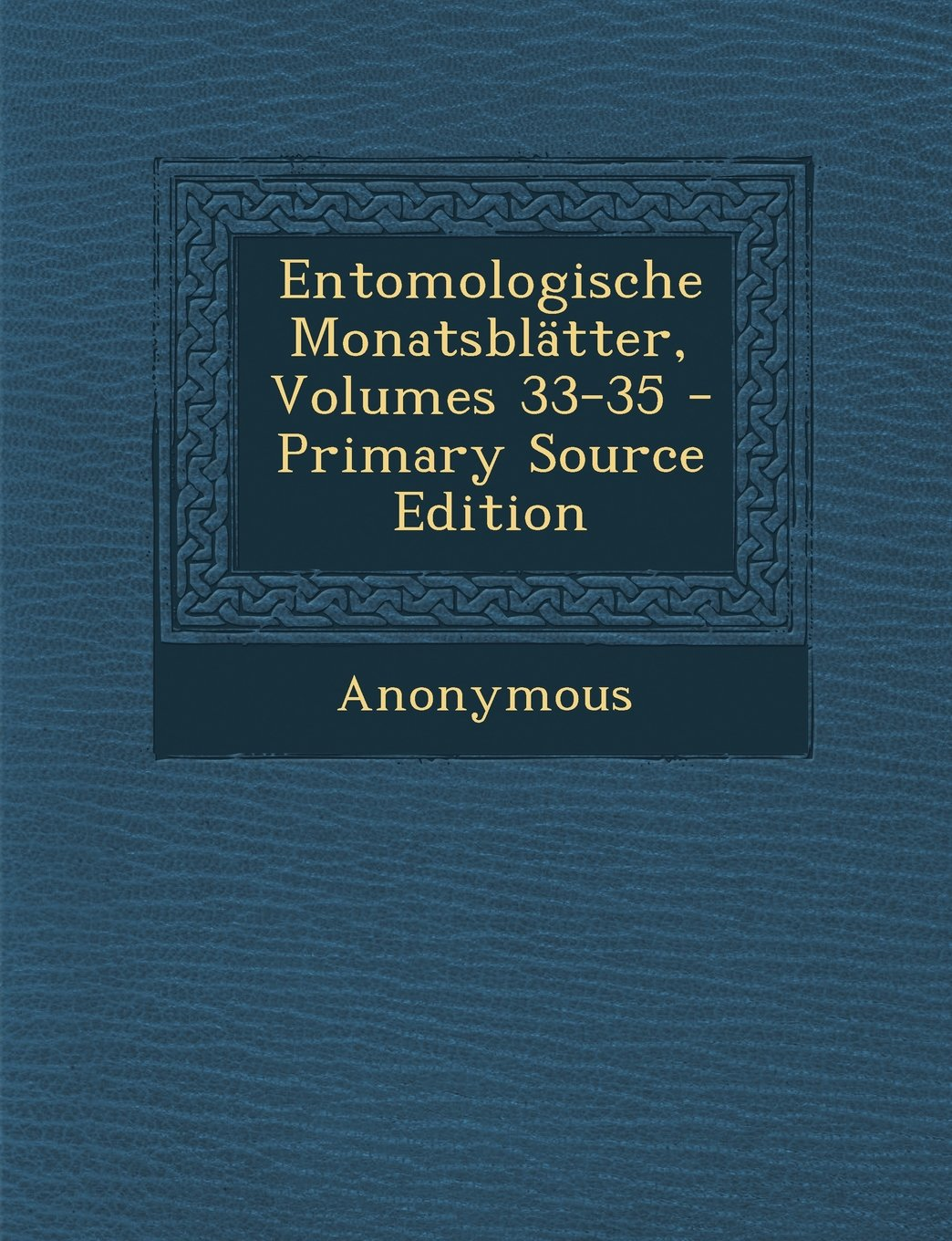 Download Entomologische Monatsblätter, Volumes 33-35 (German Edition) pdf epub