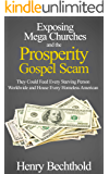 Exposing Mega Churches and the Prosperity Gospel Scam: They Could Feed Every Starving Person Worldwide and House Every…