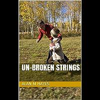 Un-Broken Strings (English Edition)