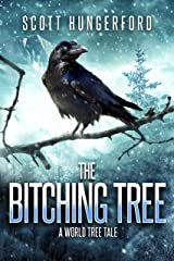 The Bitching Tree: A World Tree Story Kindle Edition