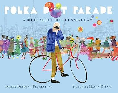 Polka Dot Parade: A Book About Bill Cunningham