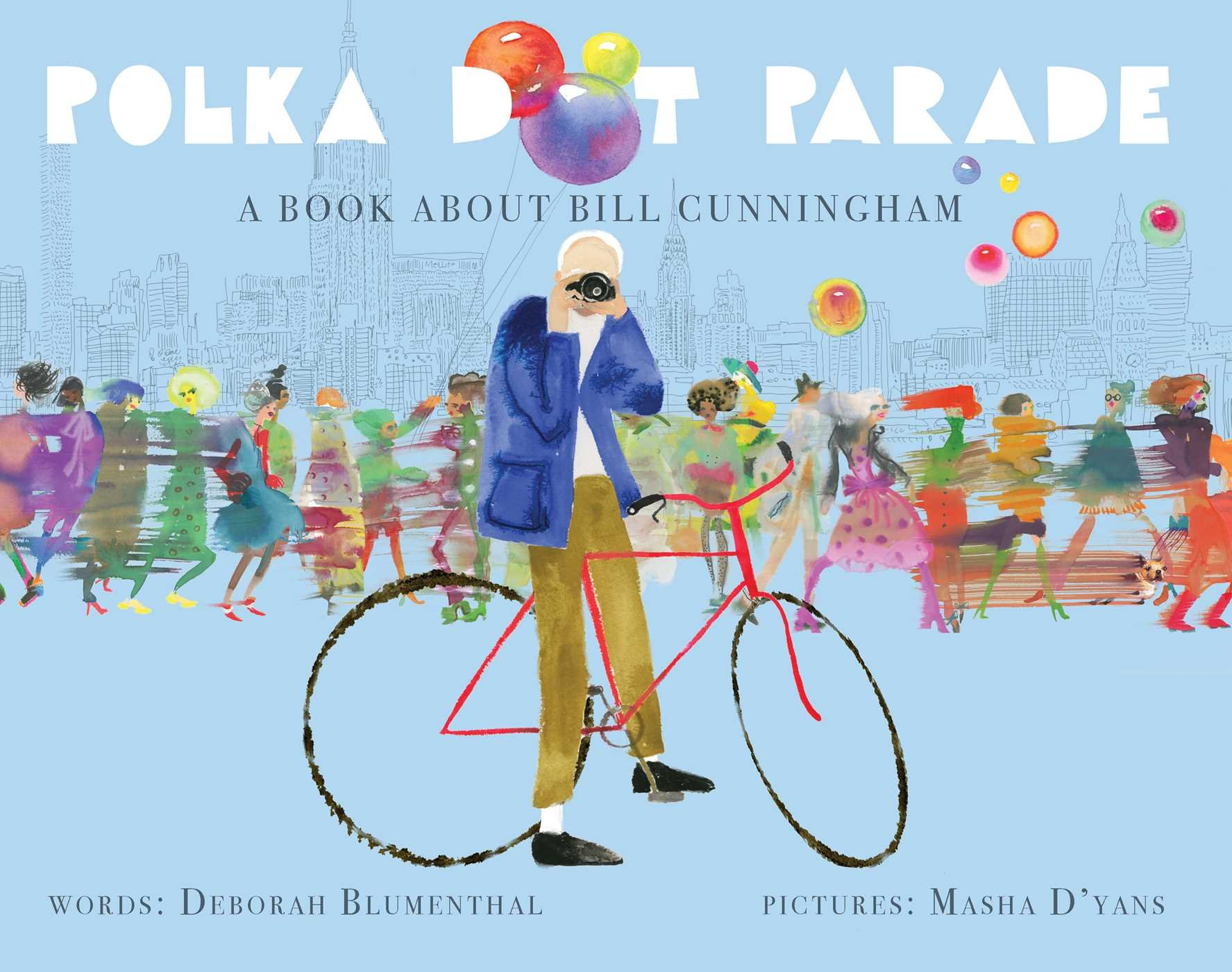 Polka Dot Parade: A Book About Bill Cunningham by little bee books (Image #1)