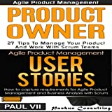Agile Product Management Box Set: Product Owner 27 Tips & User Stories 21 Tips