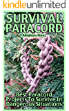 Survival Paracord: Best  Paracord Projects To Survive In Dangerous Situations
