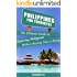 Philippines For Tourist!: The Ultimate Guide to Exploring Philippines Without Wasting Time or Money(Manila, Baguio, Boracay, Cebu City, Malapascua, Palawan, Coron, El Nido)