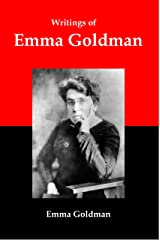 Writings of Emma Goldman: Essays on Anarchism, Feminism, Socialism, and Communism Kindle Edition