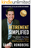 Retirement Simplified: The Simple Two-Step Formula to Retire Wealthy & Worry-Free