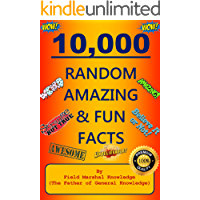 10,000 Random Amazing & Fun Facts