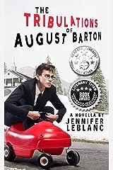 The Tribulations of August Barton Kindle Edition
