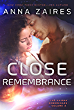 Close Remembrance (The Krinar Chronicles Book 3)