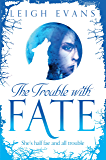 The Trouble With Fate (Mystwalker Book 1)