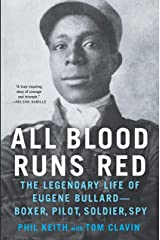 All Blood Runs Red: The Legendary Life of Eugene Bullard-Boxer, Pilot, Soldier, Spy Hardcover