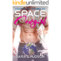 Space Cowgirl: Houston, All Systems GO (Space Series Book 3)