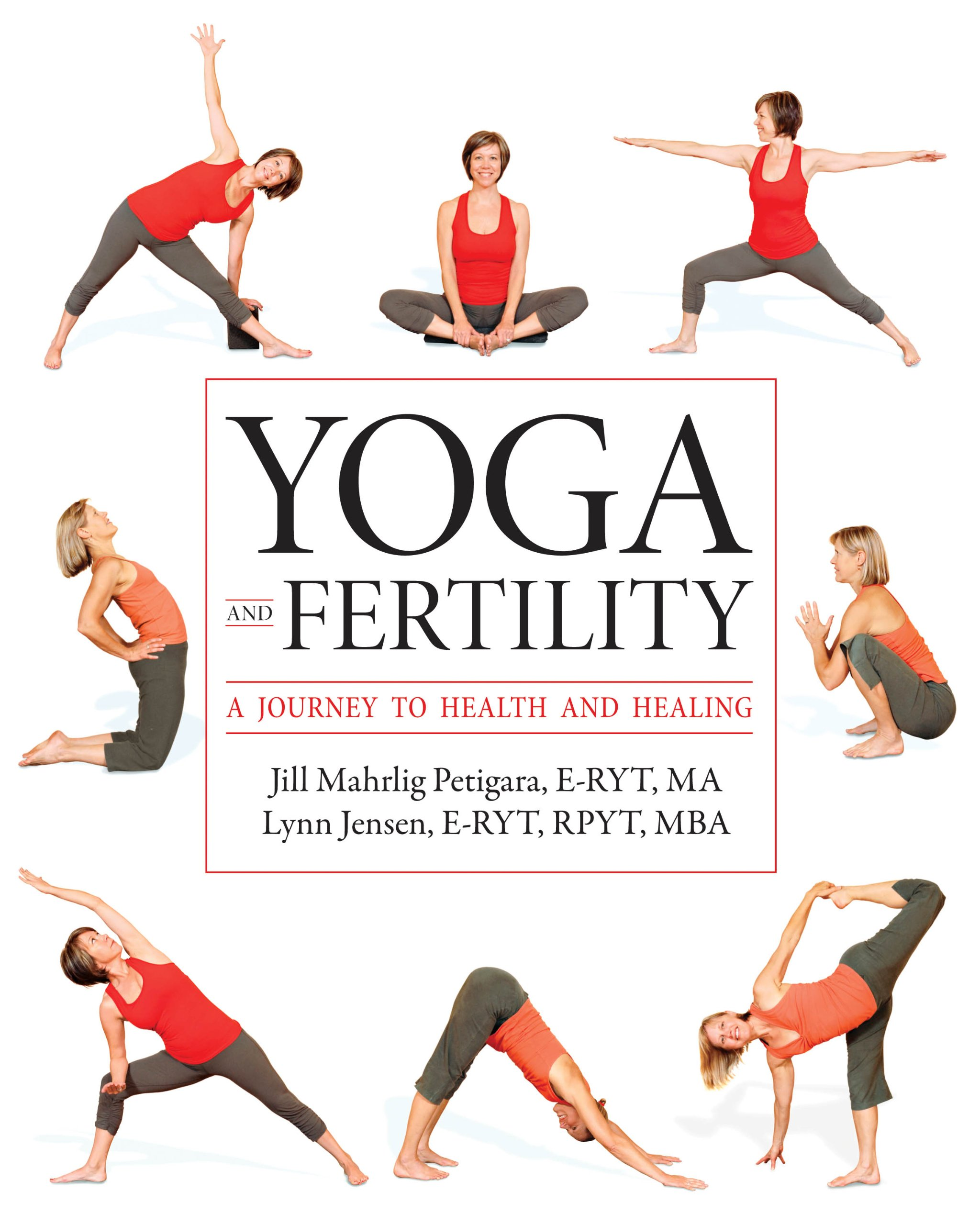 Yoga and Fertility: A Journey to Health and Healing: Jill ...