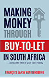Making Money Through Buy-to-Let in South Africa: … using very little of your own money