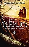Le Templier et le grand secret: Une enquête de Gondemar le Templier
