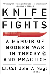 Knife Fights: A Memoir of Modern War in Theory and Practice Kindle Edition