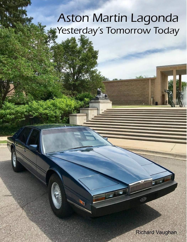 Aston Martin Lagonda Yesterday S Tomorrow Today Amazon De Vaughan Richard Fremdsprachige Bücher