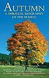 Autumn: A Spiritual Biography of the Season