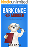 Bark Once For Murder: A Pet Shop Cozy Mystery, Book 1 (Pet Shop Cozy Mysteries)