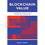 Blockchain Value: Transforming Business Models, Society, and Communities (ISSN)