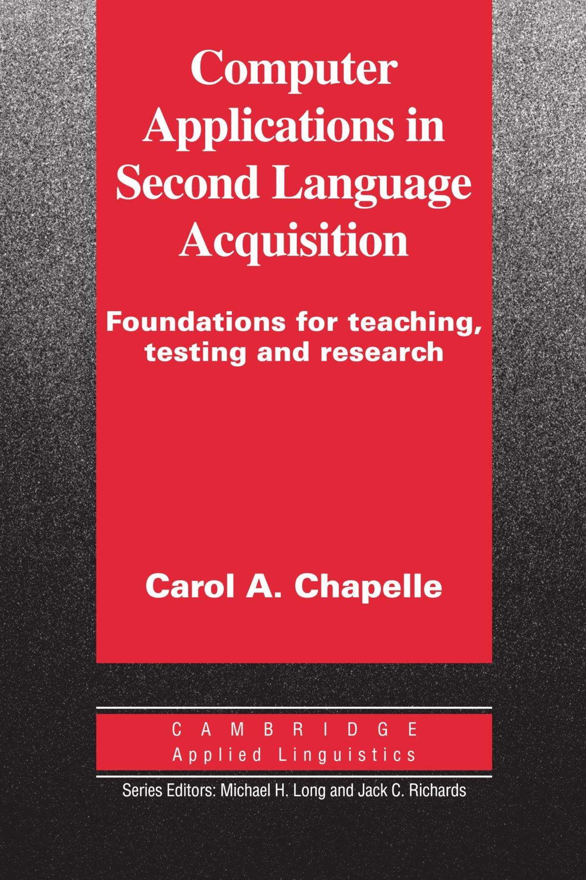 Computer Applications in Second Language Acquisition (Cambridge Applied Linguistics)