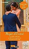 Magie d'Orient : Un cheikh à épouser - Le défi d'une sage femme - Conquise par le cheikh (Hors Série)