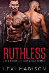 Ruthless: A MFM Billionaire Menage Romance Kindle Edition