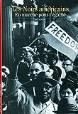 Les Noirs américains: En marche pour l'égalité