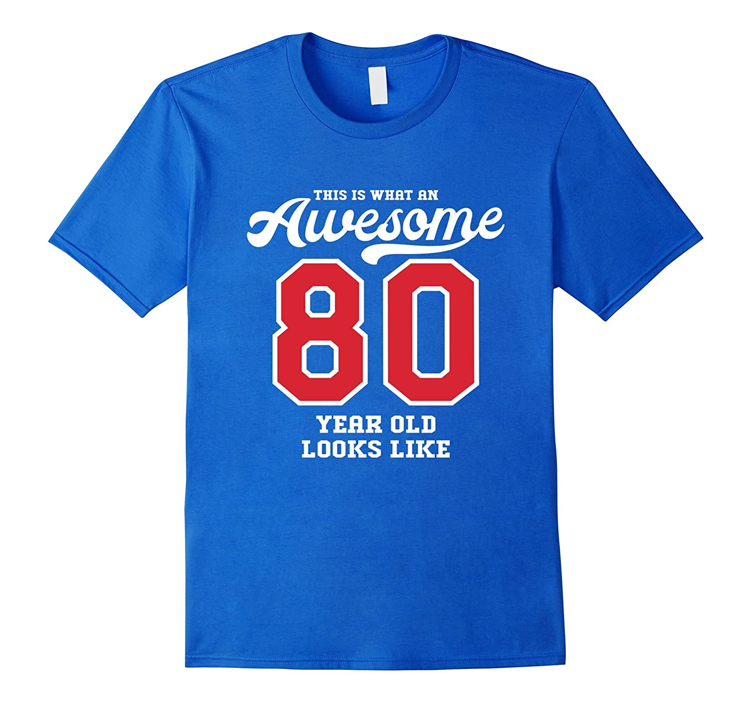 80th Birthday Gift T Shirt Awesome 80 Year Old PL