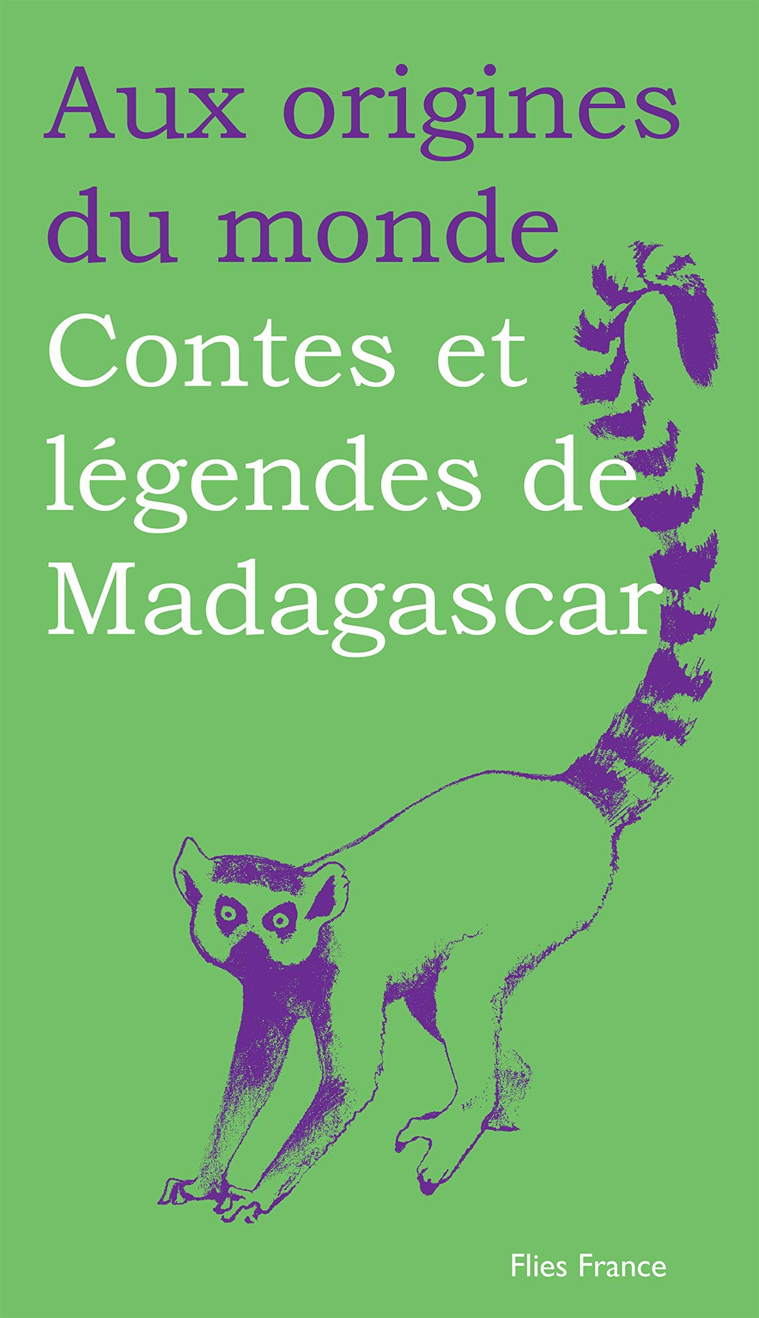 Contes et légendes de Madagascar (Aux origines du monde t. 30) por Galina Kabakova