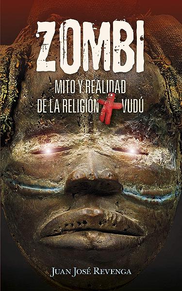 Zombi. Mito y realidad de la religión Vudú: Un viaje a los lugares ...