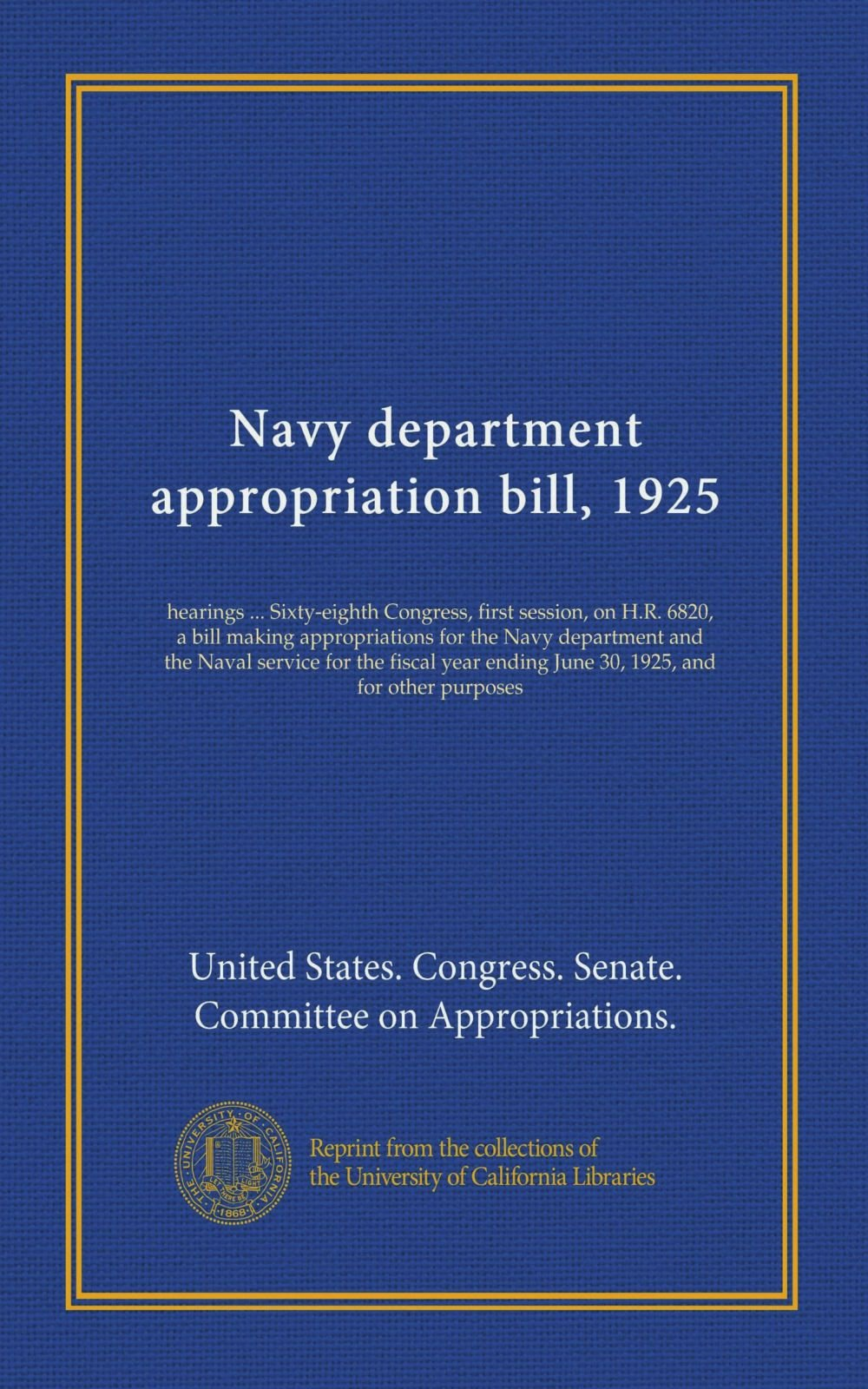 Download Navy department appropriation bill, 1925 (Vol-1): hearings ... Sixty-eighth Congress, first session, on H.R. 6820, a bill making appropriations for ... ending June 30, 1925, and for other purposes ebook