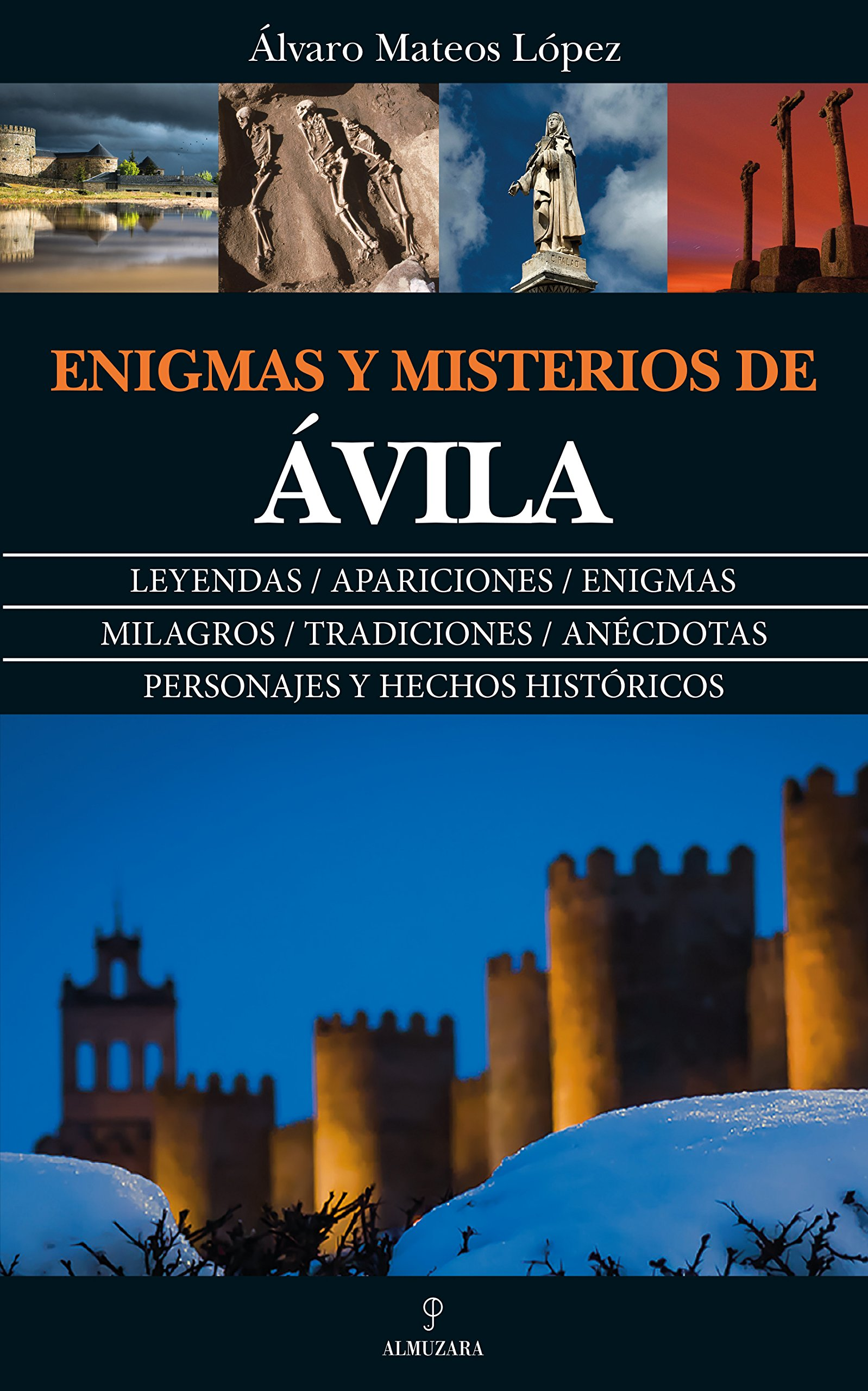 Enigmas y Misterios de Ávila: Amazon.es: Mateos López, Álvaro: Libros