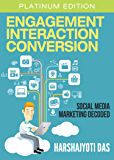 Engagement Interaction Conversion: Social Media Marketing Decoded (Digital Marketing)