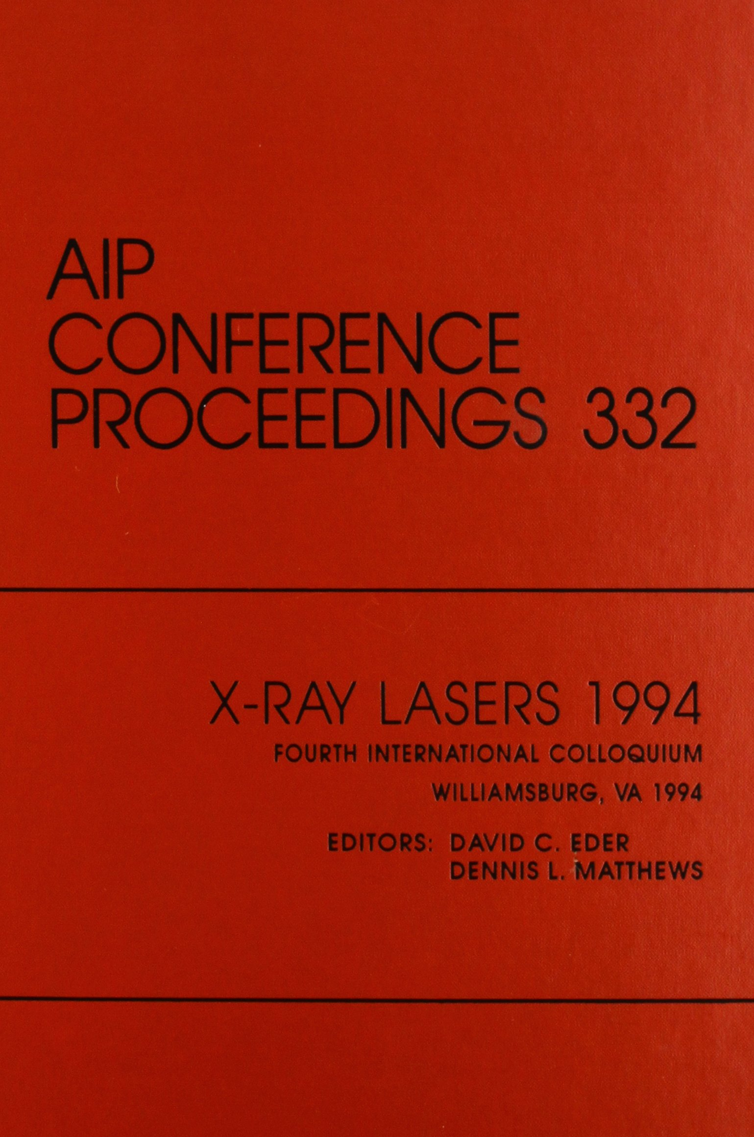 X-Ray Lasers 1994 Fourth International Colloquium: Proceedings of the Conference held in Williamsburg, VA, May 1994 (AIP Conference Proceedings) PDF