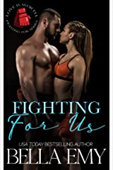 Fighting for Us (Love is Worth Fighting For Book 1) Kindle Edition