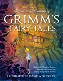 An Illustrated Treasury of Grimm's Fairy Tales: Cinderella, Sleeping Beauty, Hansel and Gretel and many more classic…