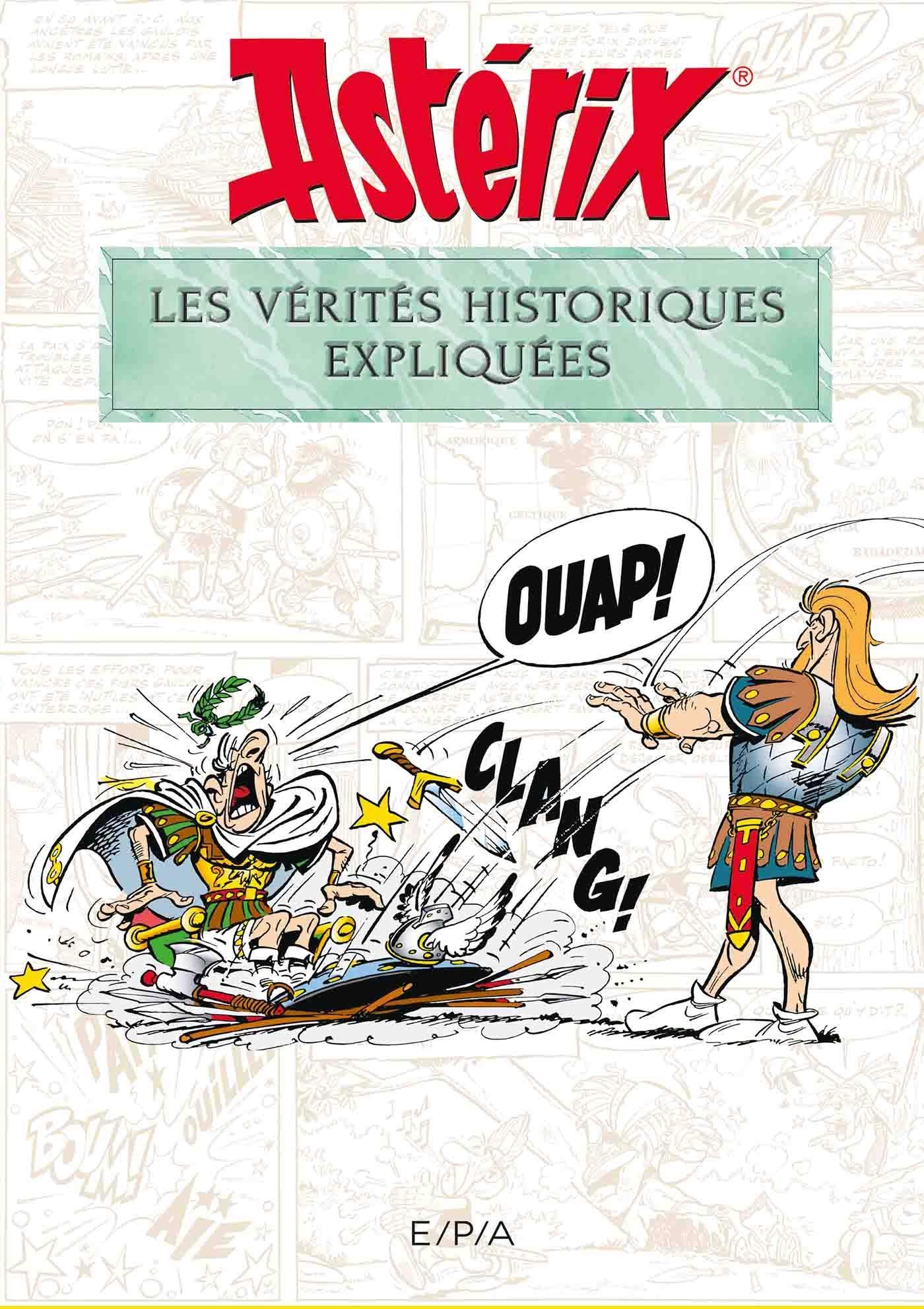 Astérix et les verités historiques expliquées par Bernard-Pierre Molin