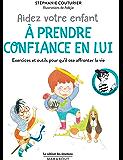 Le cabinet des émotions : Aider votre enfant à prendre confiance en lui : Ou comment combattre le syndrome du petit grain de riz (Hors collection-Enfants Education)