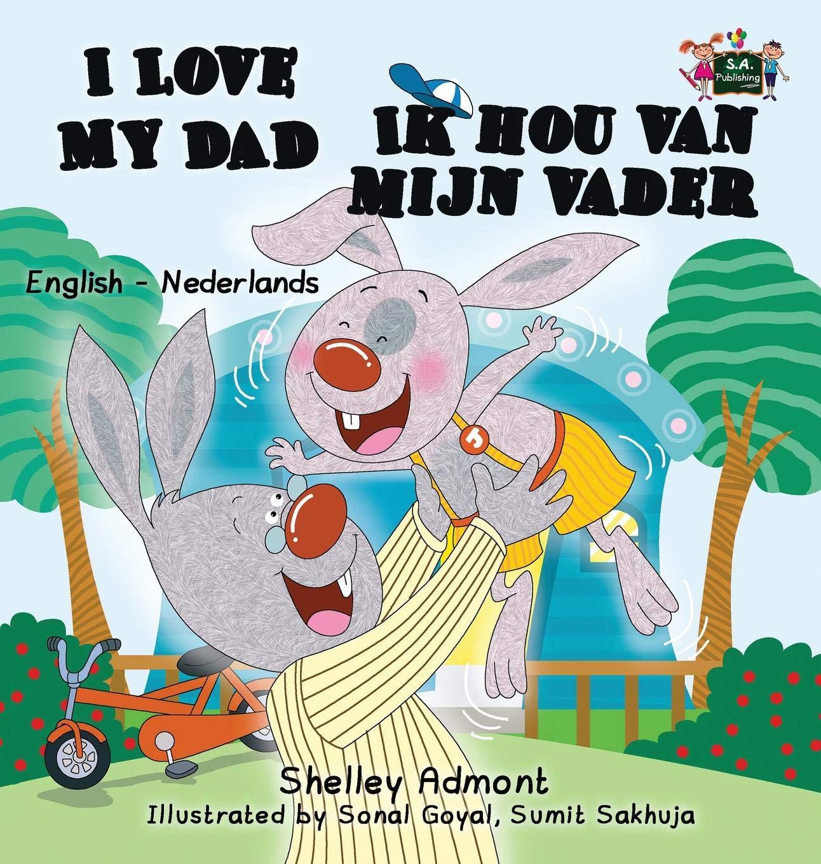 I Love My Dad -Ik hou van mijn vader: English Dutch Bilingual Edition (English Dutch Bilingual Collection) (Dutch Edition) PDF
